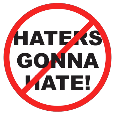 haters How Do The Haters Impact Your Way of Thinking and Taking Action?