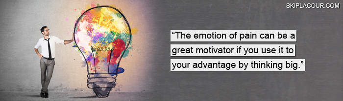 The Emotion Of Pain You Can Turn Your Worst Days Into Your Best Days By Thinking Big