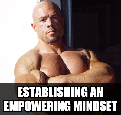 empowering mindset1 ULTIMATE Bodybuilding Contest Preparation Audio Seminar Course