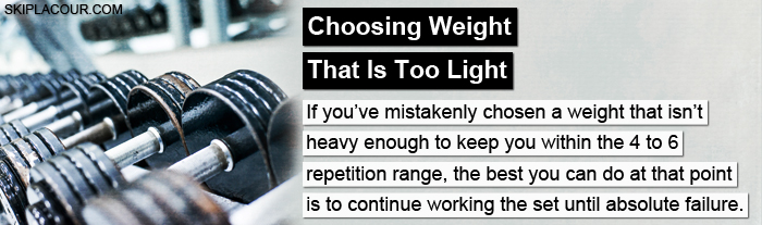 Choosing Weight That Is Too Light Use Heavy Weight For The Most Muscle In The Shortest Period Of Time