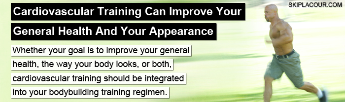 Your General Health And Your Appearance Avoiding Cardiovascular Training