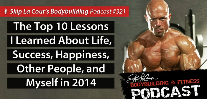 The Top 10 Lessons I Learned About Life, Success, Happiness, Other People, and Myself in 2014