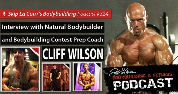 Interview With Natural Bodybuilder and Contest Prep Coach CLIFF WILSON - #324