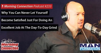 Why You Can Never Let Yourself Become Satisfied Just For Doing An Excellent Job At The Day-To-Day Grind