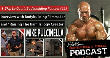 Interview with Bodybuilding Filmmaker Mike Pulcinella - #325
