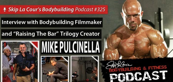 Interview with Bodybuilding Filmmaker Mike Pulcinella - #325