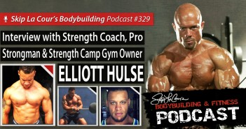 Elliot Hulse Interview - Bodybuilding and Fitness Podcast #329