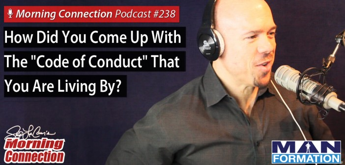 "How Did You Come Up With The ""Code of Conduct"" That You Are Living By? - Morning Connection #238"