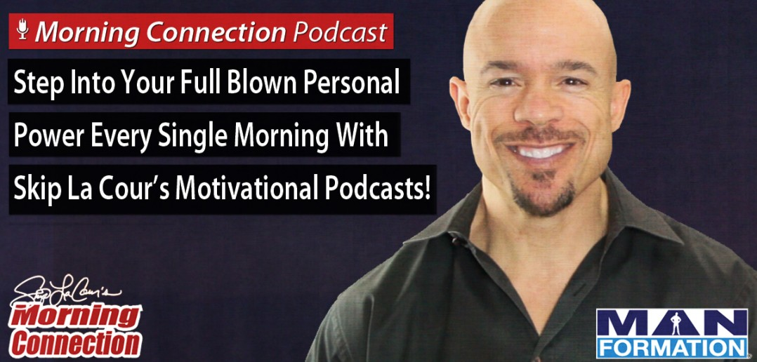 Skip La Cour's Morning Connection Podcasts