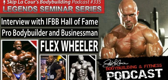 Interview With IFBB Hall of Fame Pro Bodybuilder FLEX WHEELER