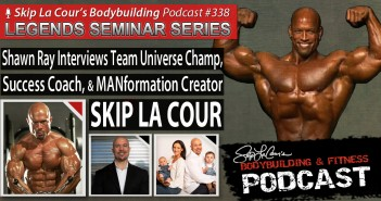 Shawn Ray Interviews Team Universe Champion, Success Coach, and MANformation Creator SKIP LA COUR
