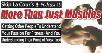 Getting Other People To Understand Your Passion For Fitness (And You Understanding Their Point-of-View Too)