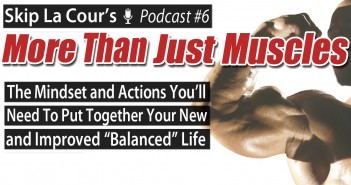 "The Mindset and Actions You'll Need To Put Together Your New and Improved ""Balanced"" Life"