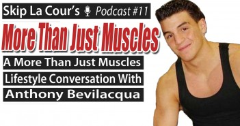 A More Than Just Muscles Conversation With Anthony Bevilacqua