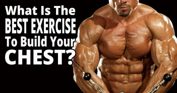 What Is the Best Exercise to Build Your CHEST?