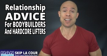 Relationship Advice For Bodybuilders And Hardcore Lifters You Won't Hear Anywhere Else
