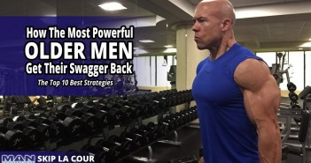 How the Most Powerful Older Men Get Their Swagger Back – The Top 10 Best Strategies